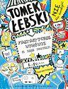 """""""Tomek Łebski. Fantastyczne wymówki (i inne pomysły)"""" L. Pichon Wydawnictwo Zielona Sowa"""