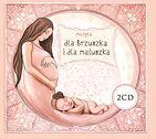 """Muzyka """"Dla Brzuszka i dla Maluszka"""" 2 CD"""