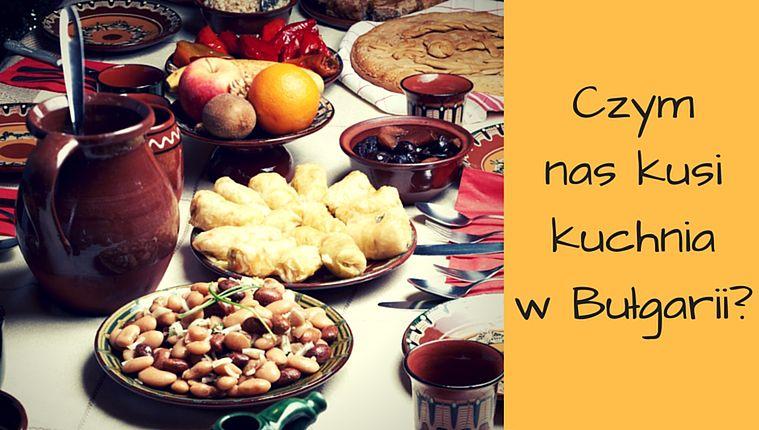 Co Charakteryzuje Kuchnie Bulgarska Smaczneblogi Pl