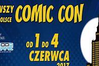 Pierwszy w Polsce Comic Con zacznie się 1 czerwca. Drugi tydzień później