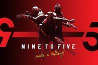 Nine to Five, czyli kolejna próba wbicia się w niszę taktycznych strzelanek