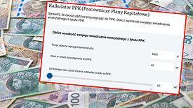 Dzięki kalkulatorowi money.pl można sprawdzić, ile odłożymy w PPK.