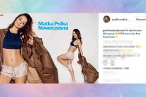 "Paulina Sykut ""Matka Polka Nowoczesna""? (FOTO)"