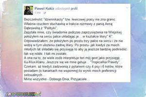 """Kukiz ostro o dziennikarce: """"Bezczelność nie zna granic"""""""