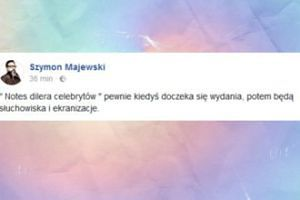 """Majewski: """"Notes dilera celebrytów pewnie kiedyś doczeka się wydania"""""""