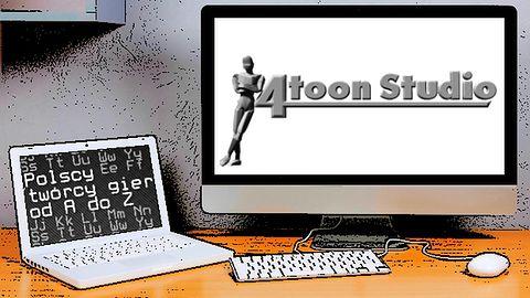Polscy twórcy gier od A do Z: 4Toon Studio