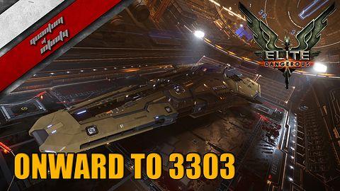 Elite: Dangerous - Onward to 3303