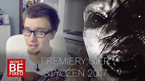 Premiery gier - Styczeń 2017 - W co warto zagrać w Styczniu?