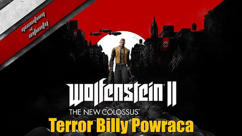 Wolfenstein 2: The new colossus - Terror Billy powraca