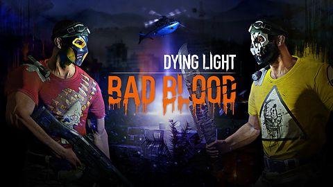 Bad Blood - samodzielny dodatek do Dying Light skupi się na sieciowej rywalizacji