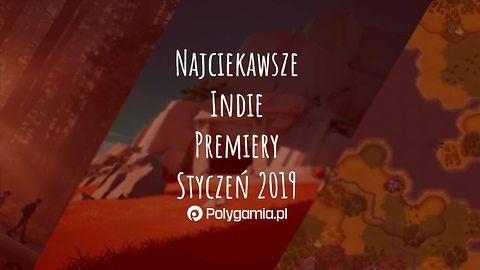 Najciekawsze indie premiery - styczeń 2019