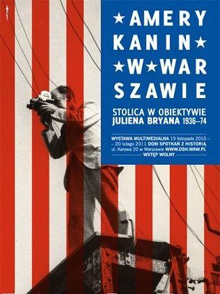 Amerykanin w Warszawie ? stolica w obiektywnie Juliena Bryana 1936-74