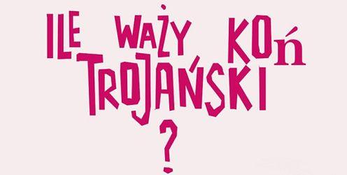 Ile Waży Koń Trojański Mamy Pierwszy Plakat Nowej Komedii Juliusza