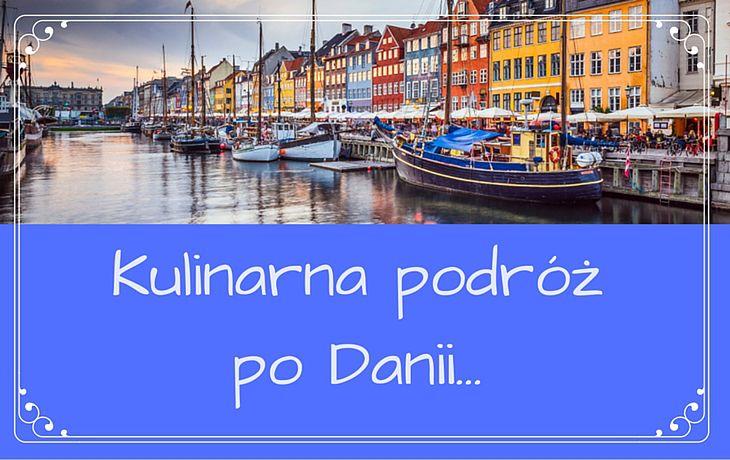 Kulinarna podróż po Danii