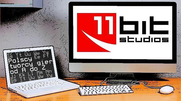 Polscy twórcy gier od A do Z: 11 bit studios