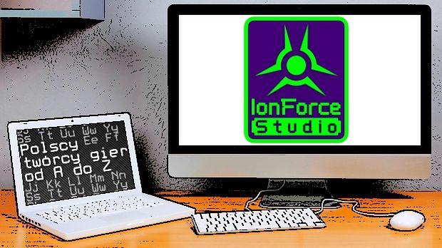 Polscy twórcy gier od A do Z: IonForce Studio