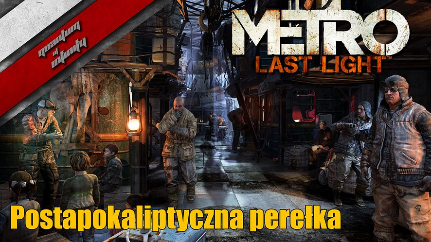Metro: Last Light - Postapokaliptyczna perełka