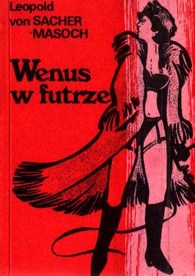 Znalezione obrazy dla zapytania Leopold von Sacher-Masoch : Wenus w futrze