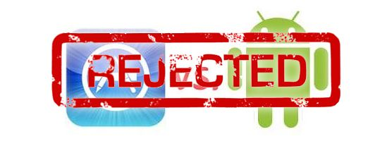 android rejected