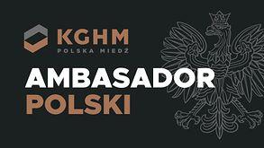 KGHM POLSKA MIEDŹ AMBASADOR POLSKI