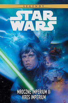 Mroczne Imperium II – Kres Imperium. Star Wars Legendy