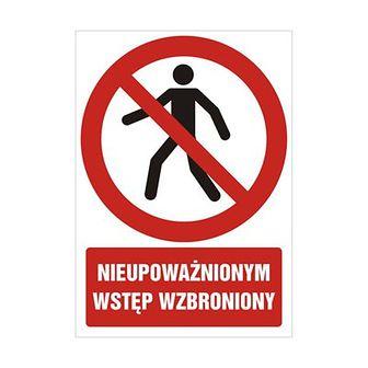 Znak informacyjny NIEUPOWAŻNIONYM WSTĘP WZBRONIONY 29.7 x 21 cm